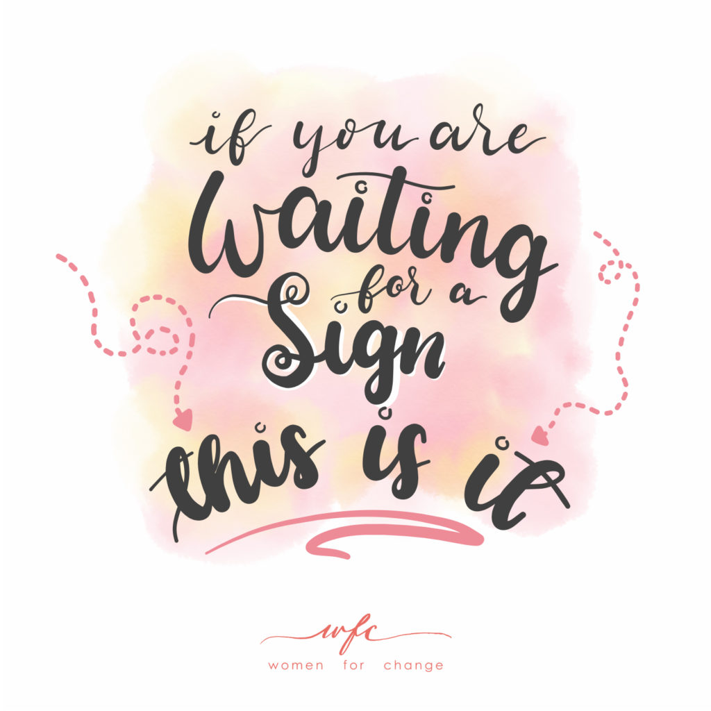 if you are waiting for a sign this is it- quote