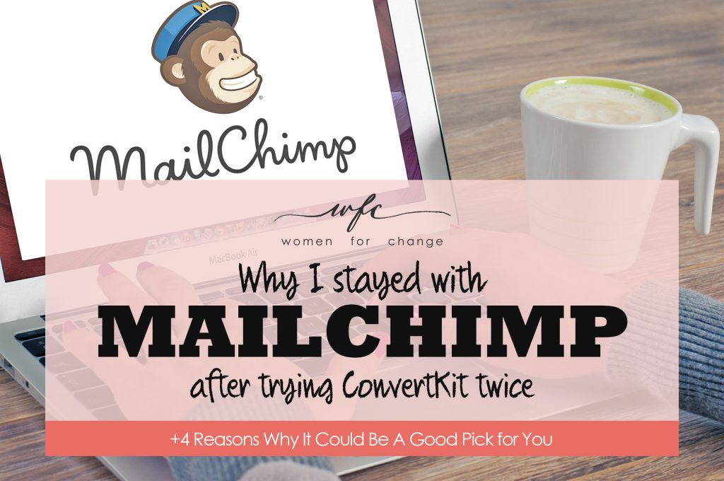 Why I stayed with Mailchimp after trying ConvertKit twice! + 4 Reasons Why It Could be a Good Pick for You
