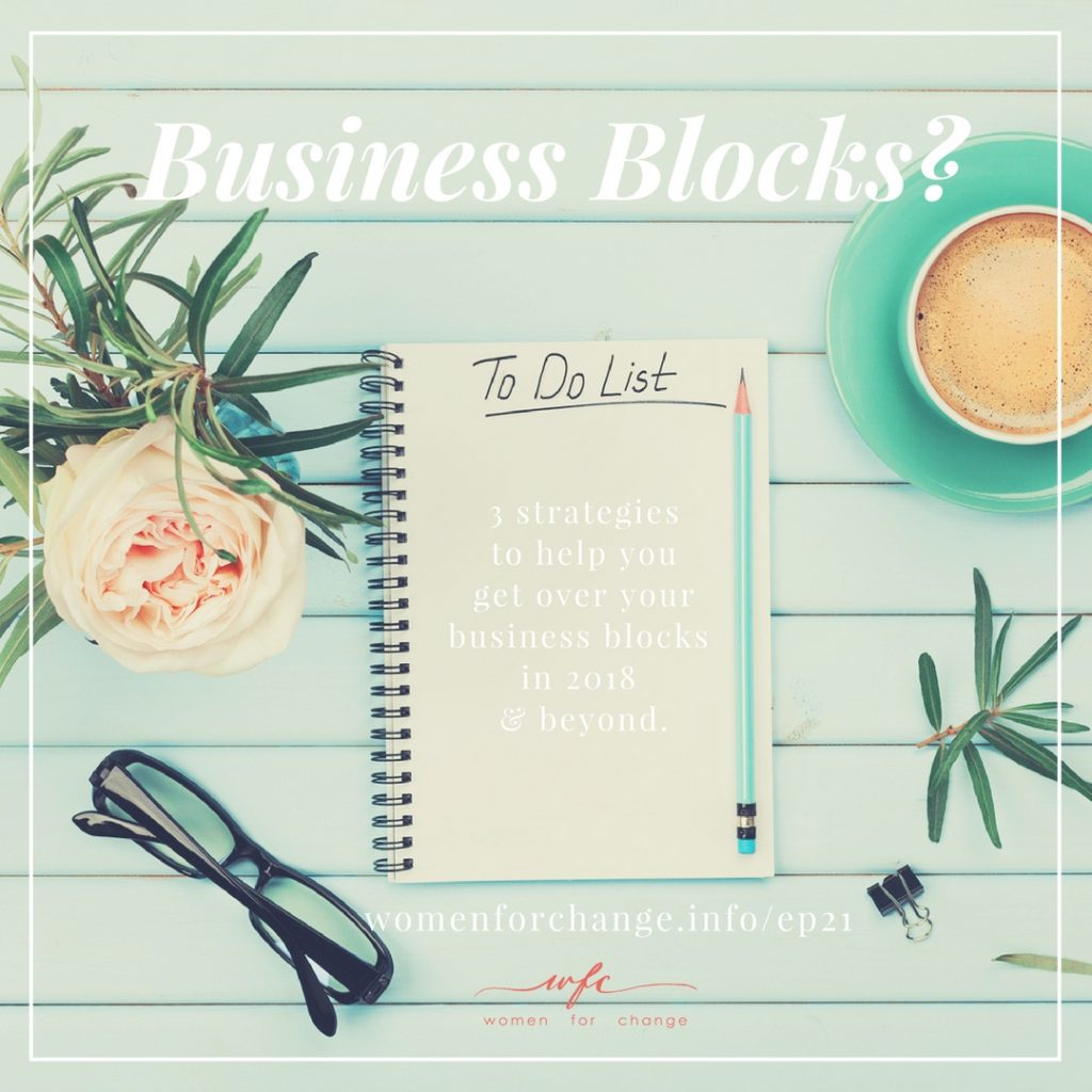 Business Blocks? 3 Ways to Overcome Your Blocks in 2018 and Beyond
