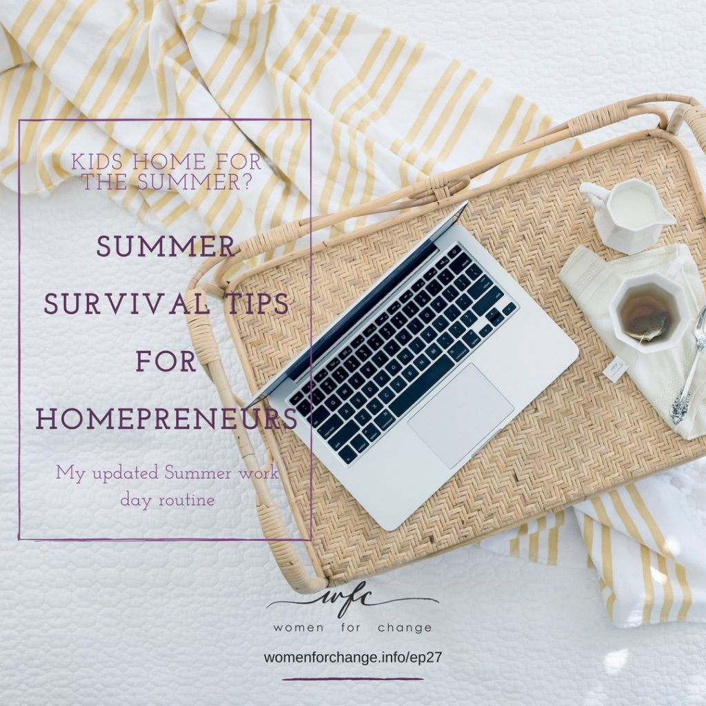 EP 27 – Summer Survival Tips for Hompreneurs with Kids
